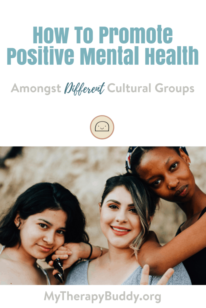How To Promote Positive Mental Health Amongst Different Cultural Groups - Pinterest